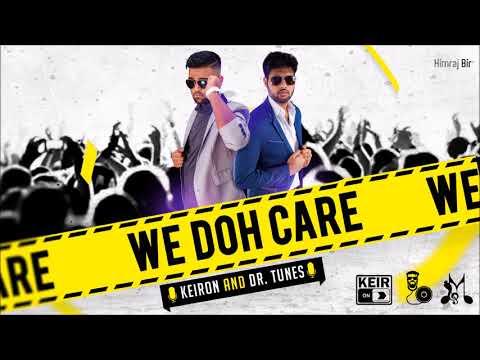 """Keiron & Dr. Tunes - We Doh Care """"2018 Soca"""" (Trinidad)"""