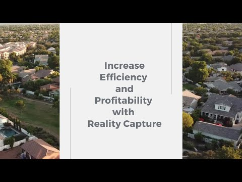 Increase Efficiency with Reality Capture