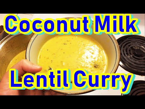 Coconut Milk Lentil Curry with Chickpea Flour (Burmese Style)