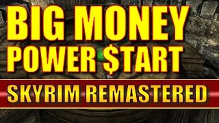 Skyrim Remastered - BIG MONEY POWER START! (35K Gold Worth of Stuff at Level 1) - Special Edition
