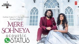 Mere Sohneya Acoustic   Sachet Tandon & Parampara Thakur   T-Series   Whatsapp status