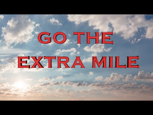 Be willing to go the extra mile (Eng subs)