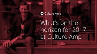 What's on the horizon for 2017 at Culture Amp