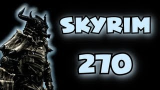 Skyrim: Episode 270 - Whatever
