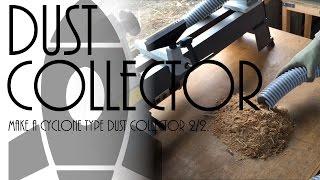 サイクロン式集塵機を作る 後編 Make A Cyclone Type Dust Collector 2/2.