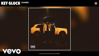 Key Glock - Loaded (Audio)