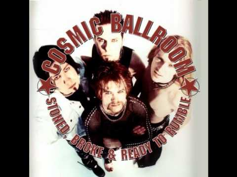 Cosmic Ballroom - Stoned, Broke And Ready To Rumble