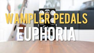 Wampler Pedals Euphoria  demo