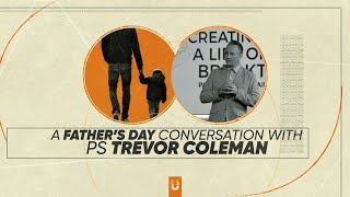 A Father's Day conversation with Ps Trevor Coleman