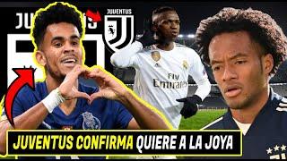 🚨BOMBAZO: Juventus CONFIRMA QUIERE A LA JOYA LUIS DIAZ | CUADRADO CHAMPIONS | VINICIUS SORPRENDE