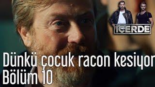 Icerde 10 Bolum Dunku Cocuk Racon Kesiyor Youtube