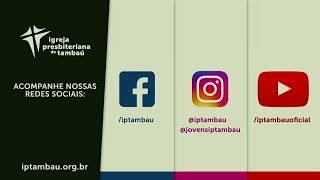 IPTambaú   Culto  de Celebração l Ao Vivo    08/03/2020   18h
