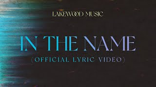 Lakewood Music - Iฑ The Name (feat. Kim Walker-Smith) (Official Lyric Video)