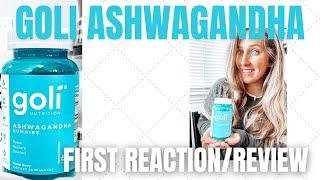 GOLI ASHWAGANDHA GUMMY REVIEW/FIRST REACTION