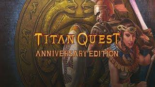 Titan Quest Anniversary Edition - Реквест #7