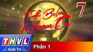 Tình Bolero Hoan Ca Tập 7 Full HD