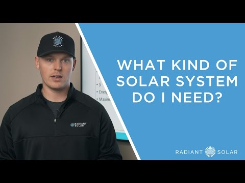What Kind of Solar System Do I Need? // Radiant Solar