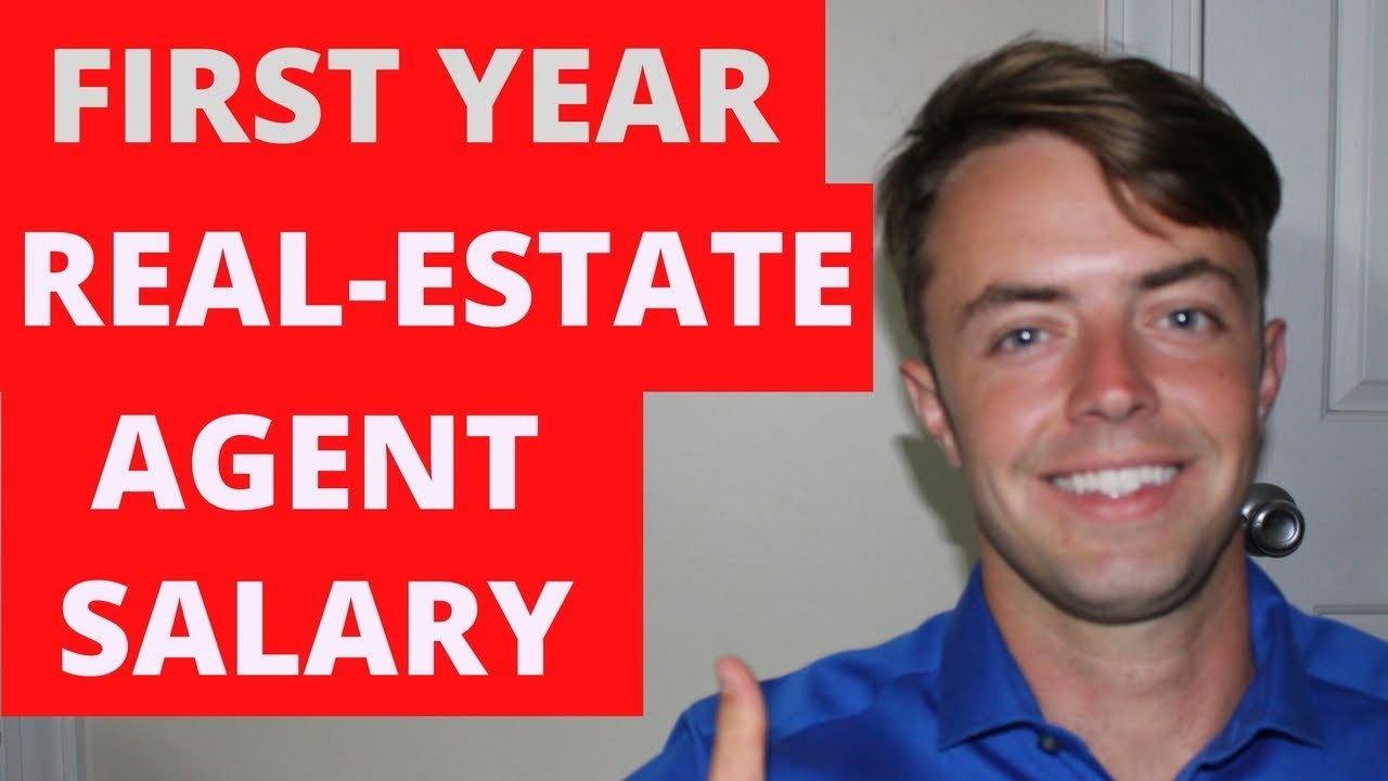 First Year Real-Estate Agent Salary (How Much Can You Make First ...