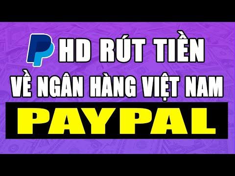 Hướng Dẫn Rút Tiền Từ Paypal Về Ngân Hàng Việt Nam Mới Nhất 2020
