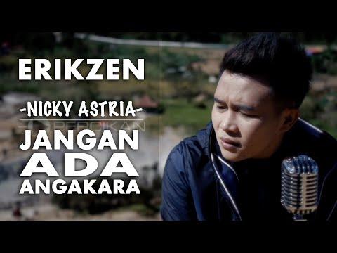 Jangan Ada Angkara, Nicky Astria, Cover by ErikZen .. keren! Lagu Nostalgia, lagu lawas