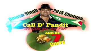 The Wave Band: Omesh Singh - Call De Pandit [ 2015 Chutney Music ]