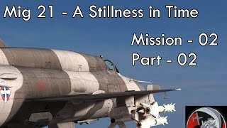 Mig - 21 - A Stillness in Time - Mission 01 - Part 02