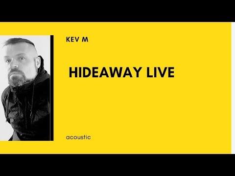 Kev M - Hideaway (Live)