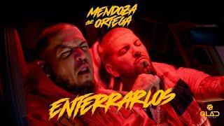 Mendoza & Ortega - Enterrarlos (Video Oficial)
