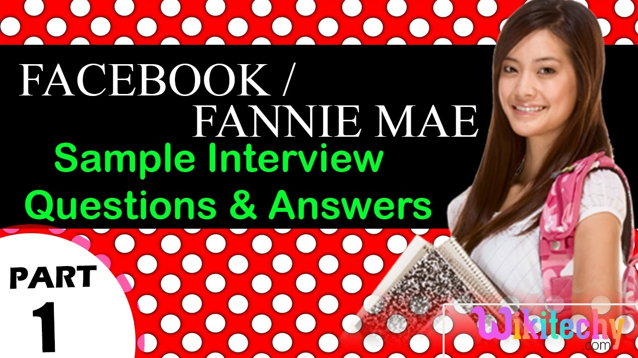 Facebook | Fannie Mae Top Most Interview Questions And Answers For Freshers  / Experienced Tips