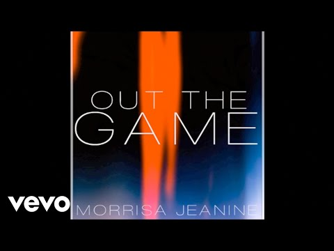 Morrisa Jeanine - Out The Game (Audio)