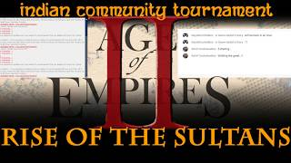 Finals Game 2 - RISE OF THE SULTANS - Indian Community Tournament AOE 2