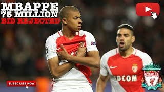 Liverpool fc transfer news - mbappe 75 million rejected