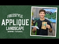 How to Make a Freestyle Applique Landscape