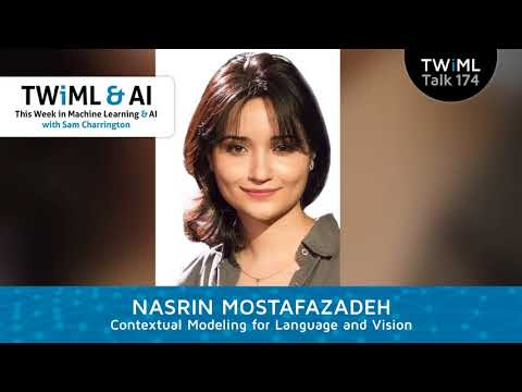 Contextual Modeling for Language and Vision with Nasrin ...