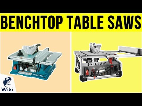 7 Best Benchtop Table Saws 2019