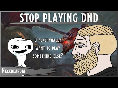 WHAT DO YOU MEAN STOP PLAYING DND?!?!?!