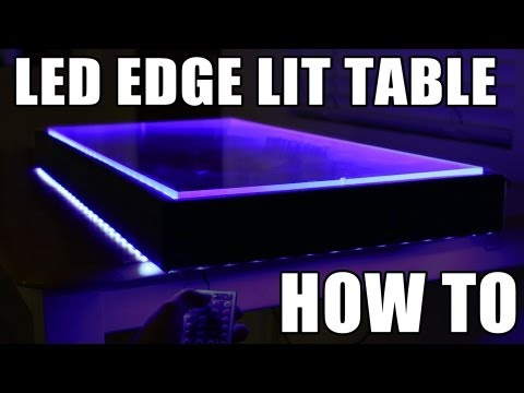 Led Edge Lit Table How To Youtube