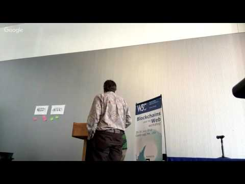 W3C Blockchain Workshop, Day 2.1