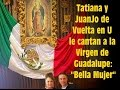 Virgen de Guadalupe Bella Mujer con Vuelta en U y Tatiana la reina de los niños