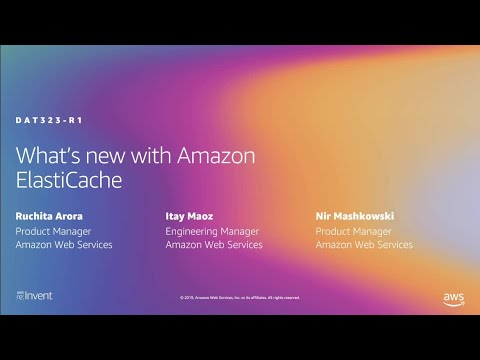 AWS re:Invent 2019: [REPEAT 1] What's new with Amazon ElastiCache (DAT323-R1)