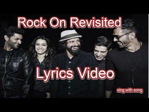 Rock On Revisited Lyrics video Song - Rock On 2 - Farhan Akhtar - Shraddha Kapoor