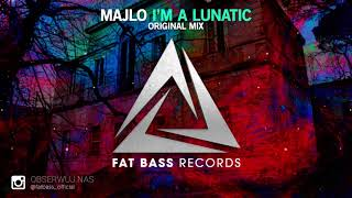 MAJLO - I'm A Lunatic (Original Mix)