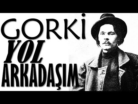"""""""Yol Arkadaşım"""" Maksim GORKİ sesli kitap tek parça Akın ALTAN"""