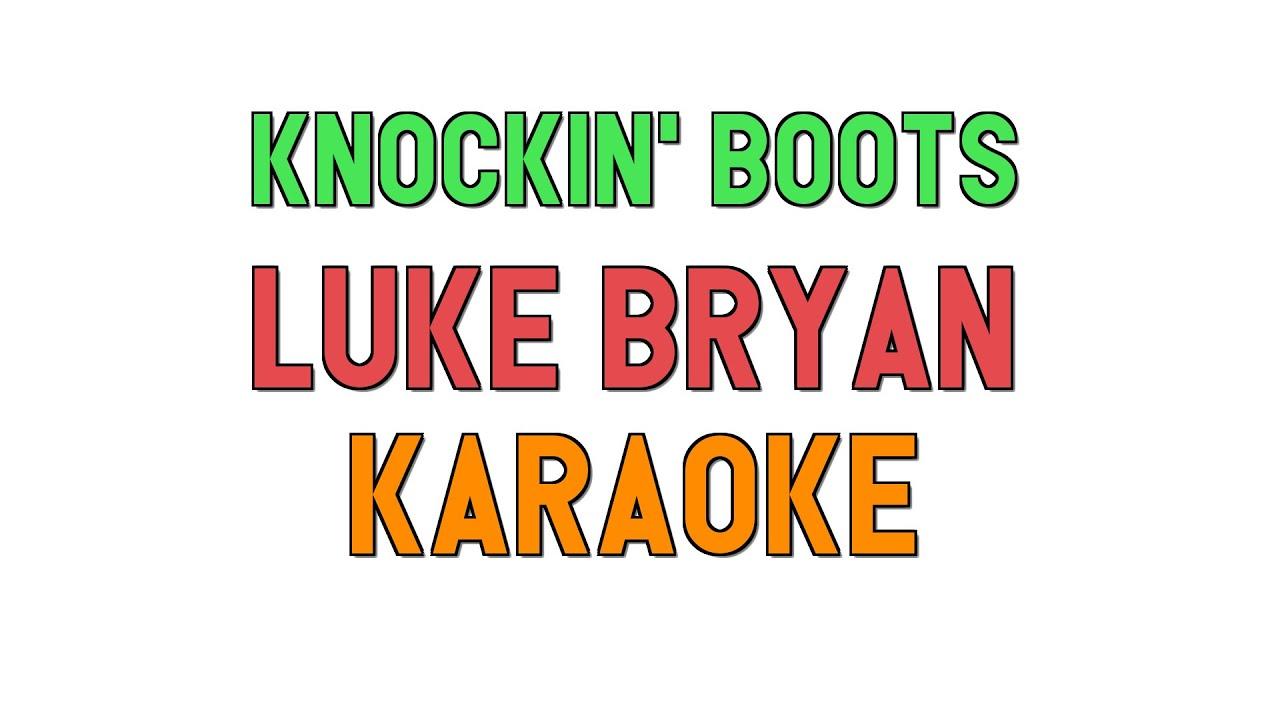 Knockin\u0027 Boots (KARAOKE) , Luke Bryan