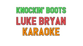 Knockin' Boots (KARAOKE) - Luke Bryan | for lyrics / cover mp3