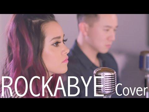 Rockabye - Clean Bandit ft. Sean Paul & Anne Marie | Cover