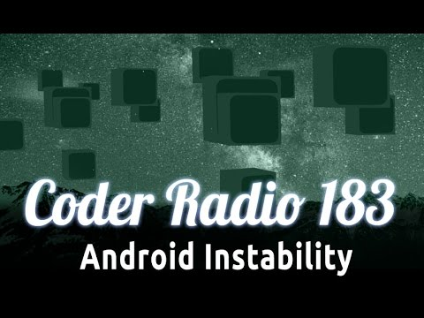 Android Instability | Coder Radio 183