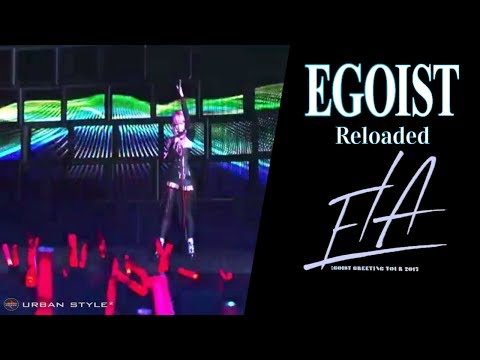 EGOIST【LIVE 2017】Reloaded  [Full HD]