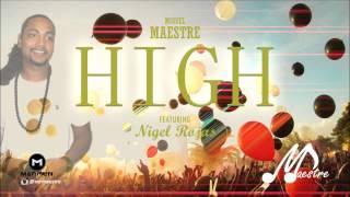 "Miguel Maestre Ft Nigel Rojas - High ""2016 Soca"" (Trinidad)"