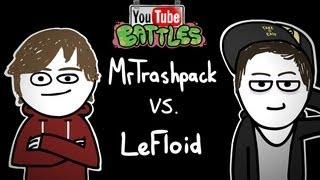 Youtube Battles #01 - MrTrashpack vs. LeFloid